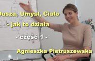 2-dusza-umysl-cialo-jak-to-dziala-czesc-1-agnieszka-pietruszewska