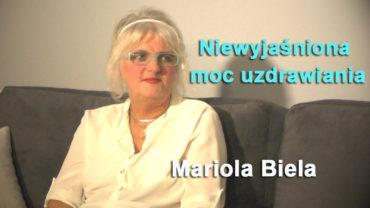 niewyjasniona moc uzdrawiania Mariola Biela