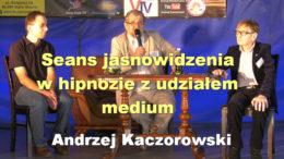 Andrzej Kaczorowski seans jasnowidzenia