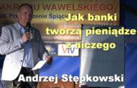 Andrzej Stepkowski jak banki tworza pieniadze