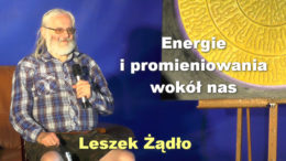 Leszek Zadlo energie wokol nas