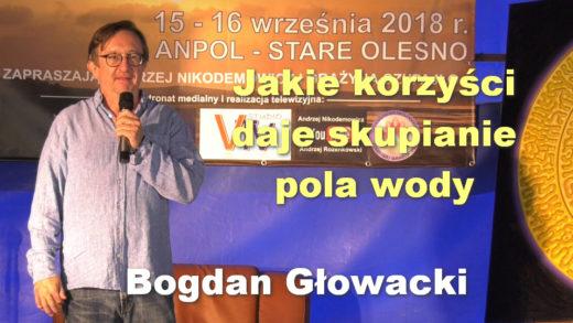 Jakie korzyści daje skupianie pola wody – Bogdan Głowacki