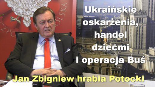 Ukraińskie oskarżenia, handel dziećmi i operacja Buś – Jan Zbigniew hrabia Potocki