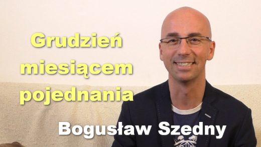 Grudzień miesiącem pojednania – Bogusław Szedny