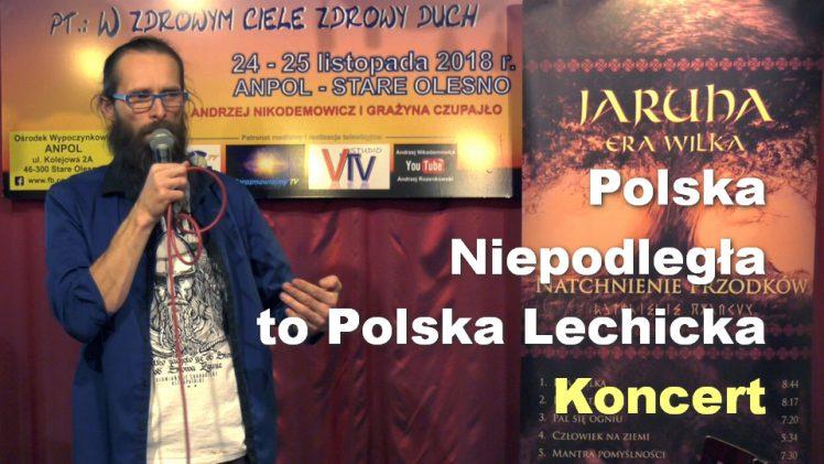 Jaruha – Polska Niepodległa to Polska Lechicka – Koncert