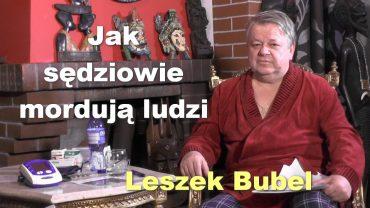 Leszek Bubel sedziowie morduja ludzi