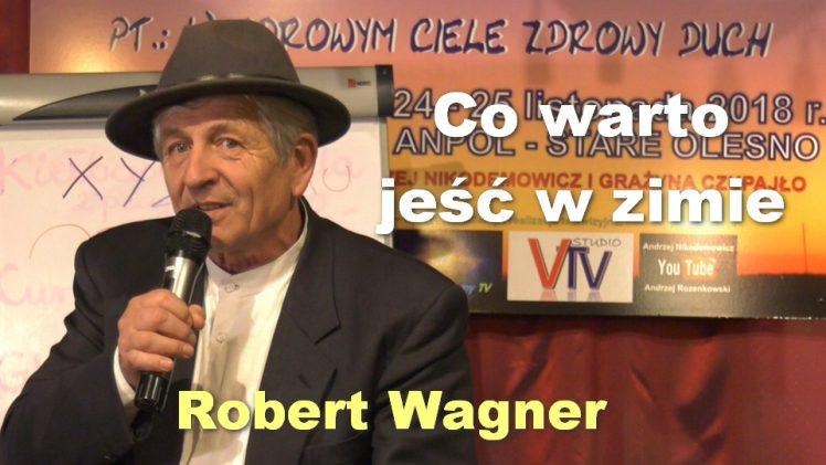 Co warto jeść w zimie – Robert Wagner