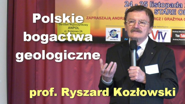 Polskie bogactwa geologiczne – prof. Ryszard Kozłowski