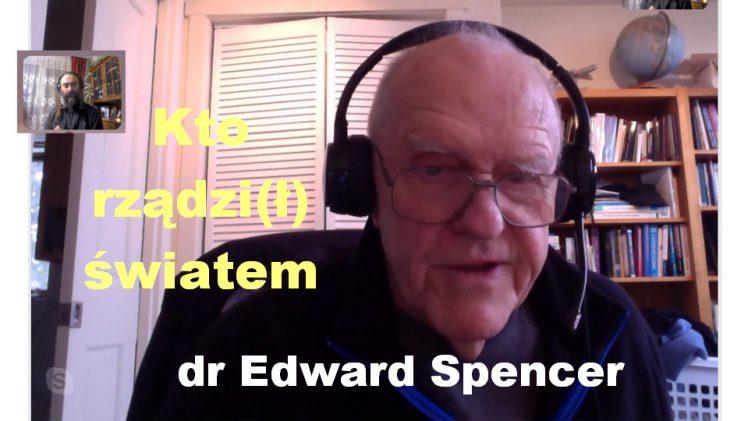 Kto rządzi(ł) światem – dr Edward Spencer