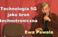 Technologia 5G jako broń technotroniczna – Ewa Pawela