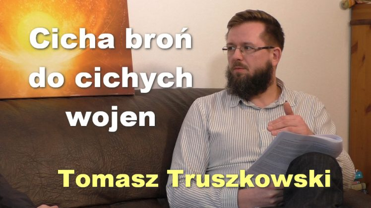 Cicha broń do cichych wojen – Tomasz Truszkowski