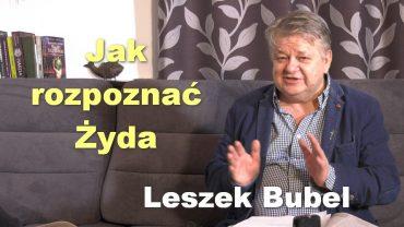 Leszek Bubel – Jak rozpoznac Zyda