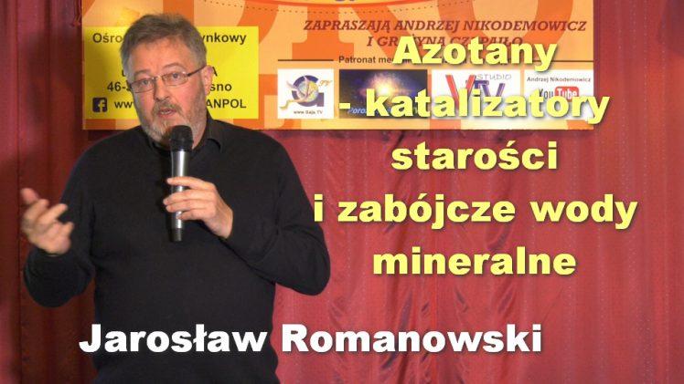 Azotany – katalizatory starości i zabójcze wody mineralne – Jarosław Romanowski
