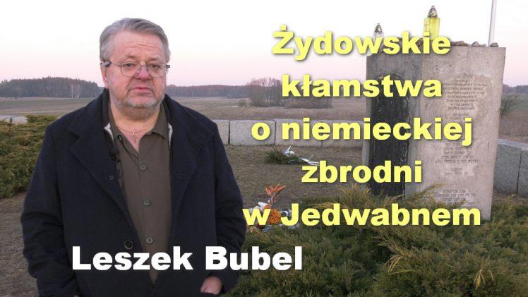 Żydowskie kłamstwa o niemieckiej zbrodni w Jedwabnem – Leszek Bubel
