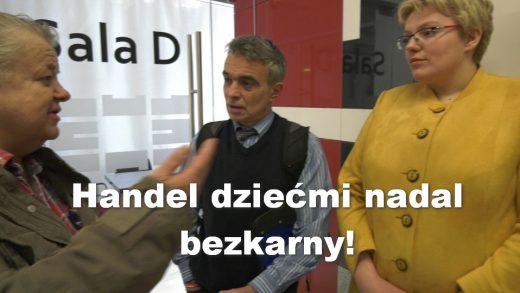 Handel dziećmi nadal bezkarny! – Paweł Bednarz, Leszek Bubel, adw. Renata Sutor
