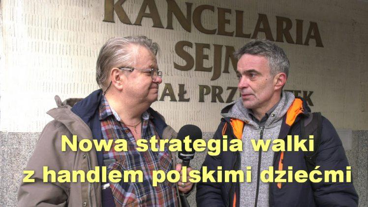 Nowa strategia walki z handlem polskimi dziećmi – Leszek Bubel i Paweł Bednarz