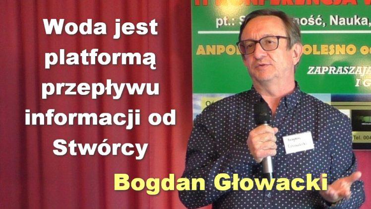 Woda jest platformą przepływu informacji od Stwórcy – Bogdan Głowacki