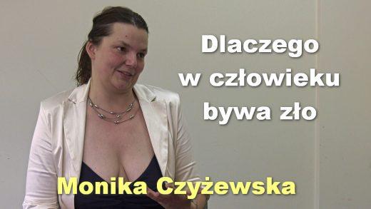 Dlaczego w czlowieku bywa zlo – Monika Czyzewska