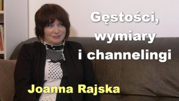 Joanna Rajska gestosci i channelingi