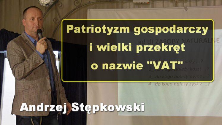 """Patriotyzm gospodarczy i wielki przekręt o nazwie """"VAT"""" – Andrzej Stępkowski"""