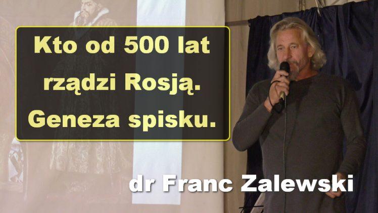 Kto od 500 lat rządzi Rosją. Geneza spisku – dr Franc Zalewski