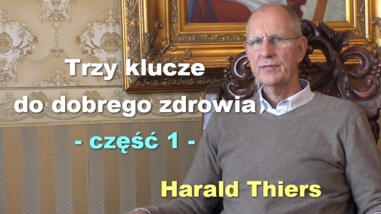 Trzy klucze do dobrego zdrowia – Harald Thiers, część 1