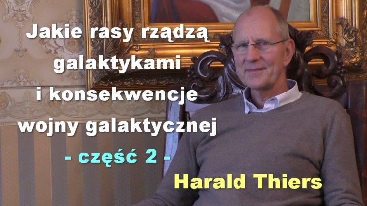 Jakie rasy rządzą galaktykami i konsekwencje wojny galaktycznej – Harald Thiers, część 2