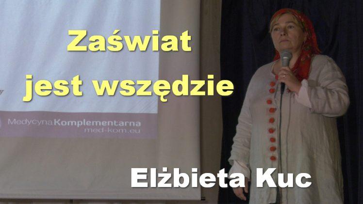 Zaświat jest wszędzie – Elżbieta Kuc
