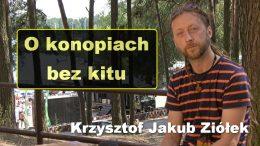 Krzysztof Ziółek o konopiach bez kitu