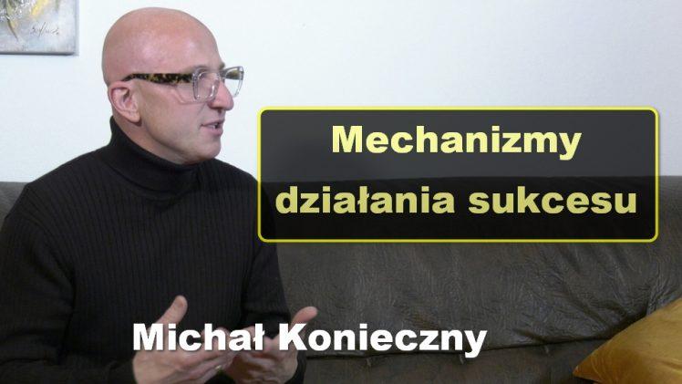 Mechanizmy działania sukcesu – Michał Konieczny
