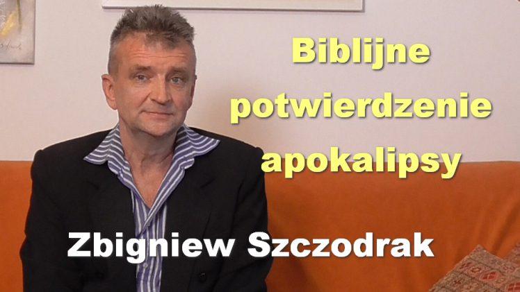 Biblijne potwierdzenie apokalipsy – Zbigniew Szczodrak