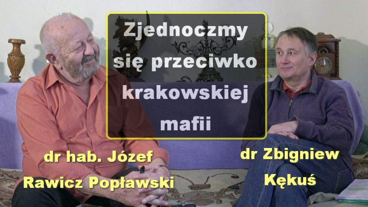 Zjednoczmy się przeciwko krakowskiej mafii – dr hab. Józef Rawicz Popławski i dr Zbigniew Kękuś