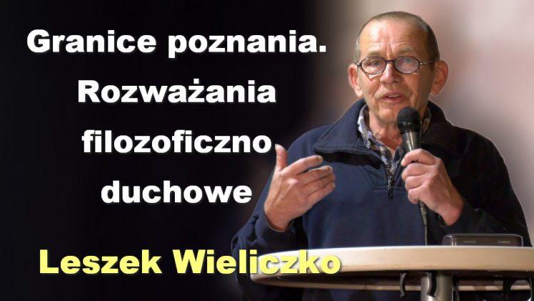 Granice poznania. Rozważania filozoficzno-duchowe – Leszek Wieliczko