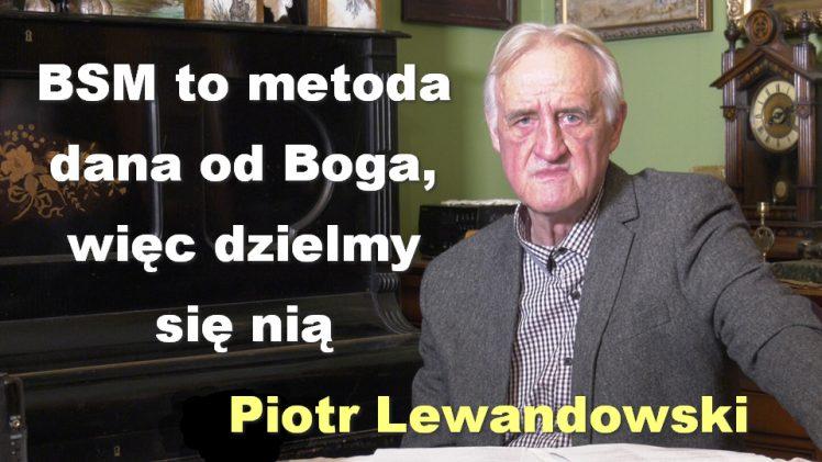 BSM to metoda dana od Boga, więc dzielmy się nią – Piotr Lewandowski