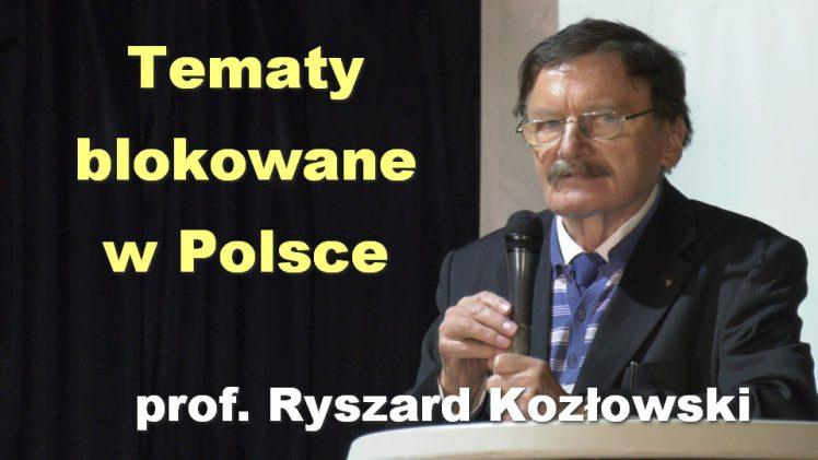 Tematy blokowane w Polsce – prof. Ryszard Kozłowski