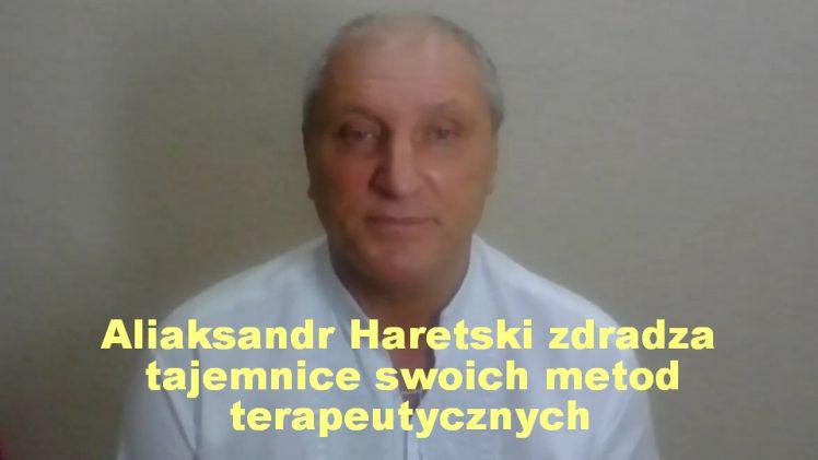 Aliaksandr Haretski zdradza tajemnice swoich metod terapeutycznych