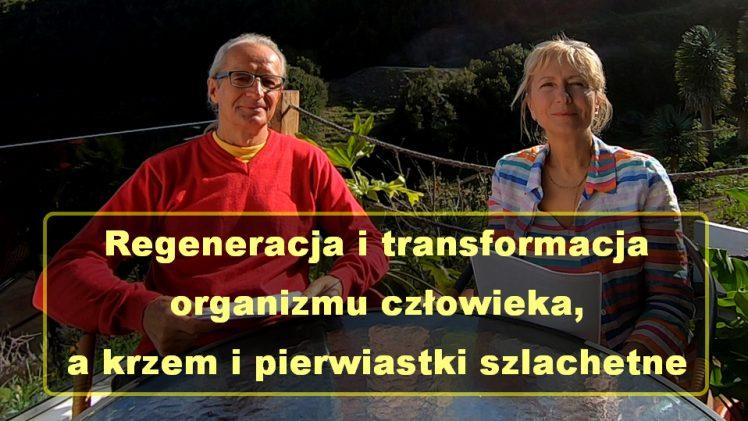 Regeneracja i transformacja organizmu człowieka, a krzem i pierwiastki szlachetne – Idalia Raganowicz i Marek Królikowski