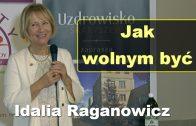 Jak wolnym być – Idalia Raganowicz
