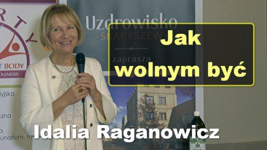 Idalia Raganowicz jak wolnym byc