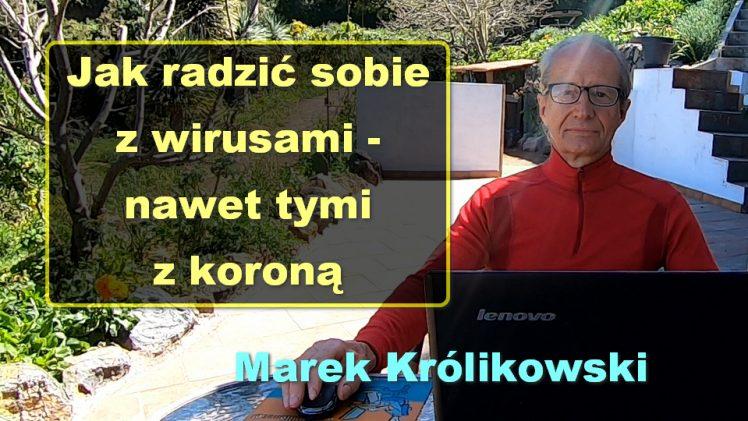 Jak radzić sobie z wirusami – nawet tymi z koroną – Marek Królikowski