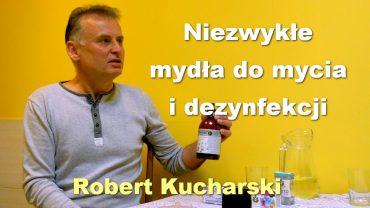 Robert Kucharski mydlo z podchlorynem