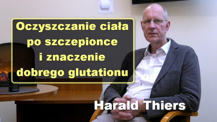 Oczyszczanie ciała po szczepionce i znaczenie dobrego glutationu – Harald Thiers