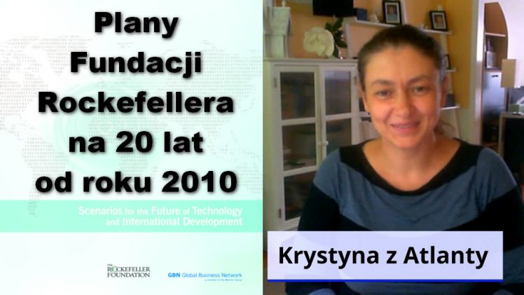 Plany Fundacji Rockefellera na 20 lat od roku 2010 – Krystyna z Atlanty