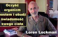 Oczyść organizm postem i obudź świadomość swego ciała – Loren Lockman