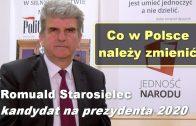 Co w Polsce należy zmienić – Romuald Starosielec – kandydat na prezydenta 2020