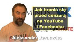 Jak bronic sie przed cenzura na YouTube i Facebooku