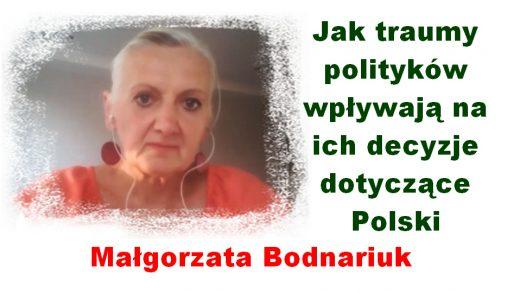 Jak traumy polityków wpływają na ich decyzje dotyczące Polski – Małgorzata Bodnariuk