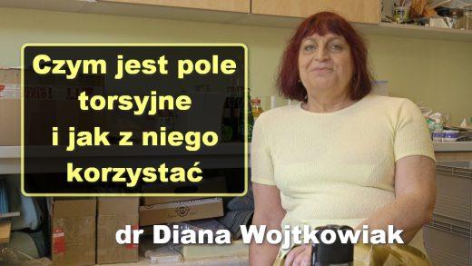 Czym jest pole torsyjne i jak z niego korzystać – dr Diana Wojtkowiak