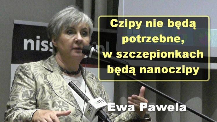 Czipy nie będą potrzebne, w szczepionkach będą nanoczipy – Ewa Pawela