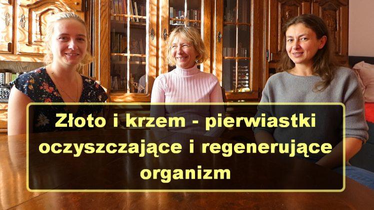 Złoto i krzem – pierwiastki oczyszczające i regenerujące organizm – Idalia Raganowicz, Krystyna z Atlanty i Kinga Wojtczak